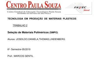 TECNOLOGIA  EM  PRODU��O  DE  MATERIAIS  PL�STICOS  TRABALHO 2