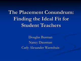 The Placement Conundrum: Finding the Ideal Fit for Student Teachers