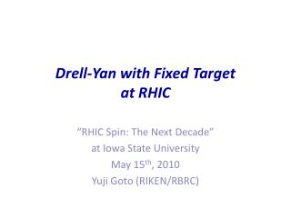 Drell-Yan with Fixed Target at RHIC
