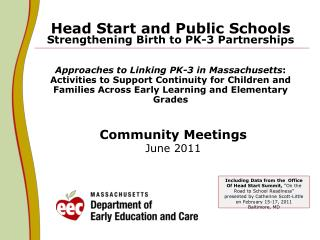 Head Start and Public Schools  Strengthening Birth to PK-3 Partnerships   Approaches to Linking PK-3 in Massachusetts: A