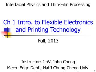 Ch 1 Intro. to Flexible Electronics and Printing Technology