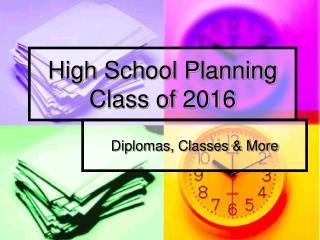 High School Planning  Class of 2016