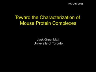 Toward the Characterization of  Mouse Protein Complexes