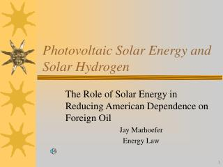 Photovoltaic Solar Energy and Solar Hydrogen