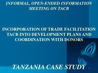 INFORMAL, OPEN-ENDED INFORMATION MEETING ON TACB    INCORPORATION OF TRADE FACILITATION TACB INTO DEVELOPMENT PLANS AND