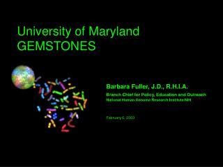 University of Maryland GEMSTONES Barbara Fuller, J.D., R.H.I.A.