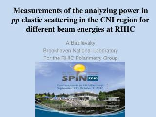 A.Bazilevsky Brookhaven National Laboratory For the RHIC  Polarimetry  Group