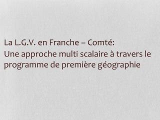 La L.G.V. en Franche – Comté:
