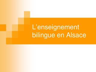 L'enseignement bilingue en Alsace