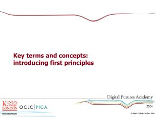 Key terms and concepts: introducing first principles