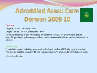 Adroddiad Asesu Cwm Derwen  2009 10