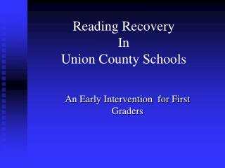 Reading Recovery  In  Union County Schools