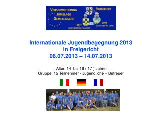 Internationale Jugendbegegnung 2013 in Freigericht 06.07.2013 – 14.07.2013