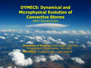 DYMECS: Dynamical and Microphysical Evolution of Convective Storms (NERC Standard Grant)