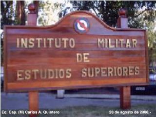 Eq. Cap. M Carlos A. Quintero                                              28 de agosto de 2008.-