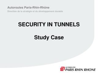 SECURITY IN TUNNELS Study Case