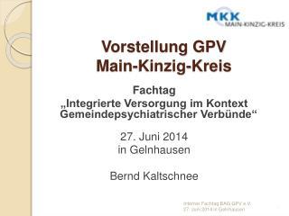 Vorstellung GPV  Main-Kinzig-Kreis