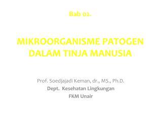 Bab  02 . MIKROORGANISME PATOGEN  DALAM TINJA MANUSIA