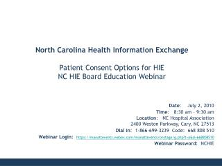 Date :    July 2, 2010 Time :   8:30 am – 9:30 am Location :    NC Hospital Association