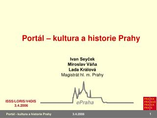 Ivan Seyček Miroslav Váňa Lada Králová Magistrát hl. m. Prahy