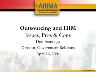 Outsourcing and HIM  Issues, Pros & Cons