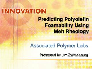 Predicting Polyolefin Foamability Using  Melt Rheology
