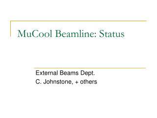 MuCool Beamline: Status