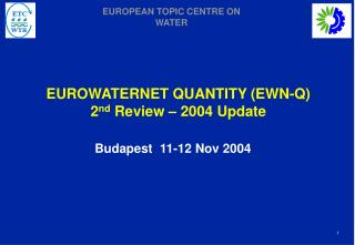 EUROWATERNET QUANTITY (EWN-Q)  2 nd  Review � 2004 Update