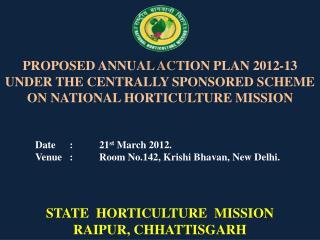 Date :21 st  March 2012. Venue :Room No.142,  Krishi Bhavan , New Delhi.