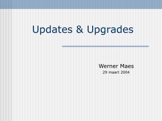 Updates & Upgrades