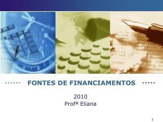 FONTES DE FINANCIAMENTOS