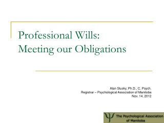 Professional Wills: Meeting our Obligations