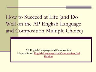 How to Succeed at Life (and Do Well on the AP English Language and Composition Multiple Choice)