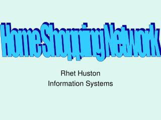 Rhet Huston Information Systems