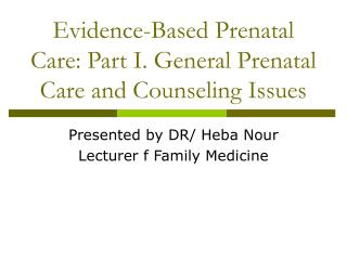 Evidence-Based Prenatal Care: Part I. General Prenatal Care and Counseling Issues