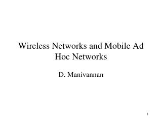 Wireless Networks and Mobile Ad Hoc Networks