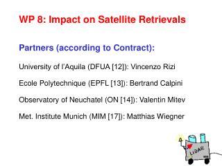 WP 8: Impact on Satellite Retrievals