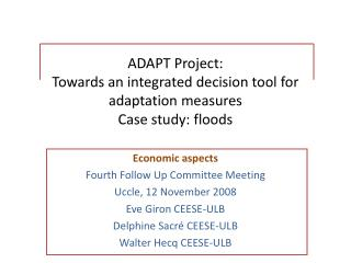 ADAPT Project:  Towards an integrated decision tool for adaptation measures Case study: floods