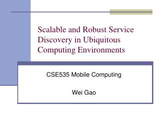 Scalable and Robust Service Discovery in Ubiquitous Computing Environments