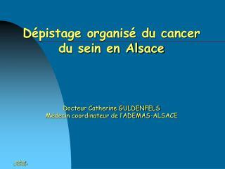D�pistage organis� du cancer du sein en Alsace