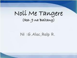 Noli Me Tangere (Ika- 9 na Baitang)