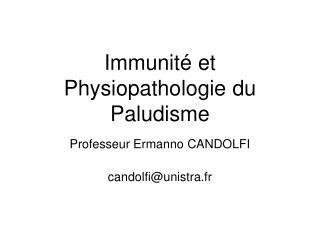 Immunité et Physiopathologie du Paludisme
