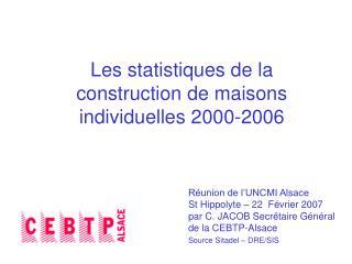 Les statistiques de la construction de maisons individuelles 2000-2006