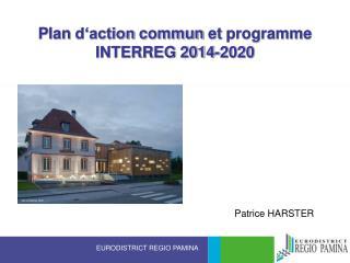 P lan  d'action commun  et  programme  INTERREG 2014-2020