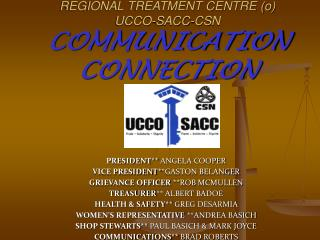 REGIONAL TREATMENT CENTRE (o)  UCCO-SACC-CSN COMMUNICATION CONNECTION