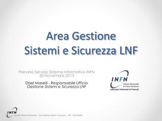 Area Gestione Sistemi e Sicurezza LNF