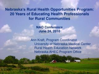 Nebraska's Rural Health Opportunities Program:   20 Years of Educating Health Professionals