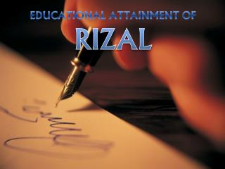EDUCATIONAL ATTAINMENT OF  RIZAL