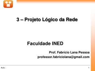 Faculdade INED Prof. Fabrício Lana Pessoa professor.fabriciolana@gmail