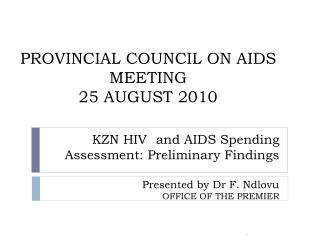 PROVINCIAL COUNCIL ON AIDS MEETING 25 AUGUST 2010